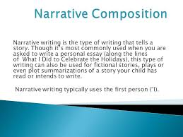 descriptive composition narrative compositions persuasive narrative writing is the type of writing that tells a story