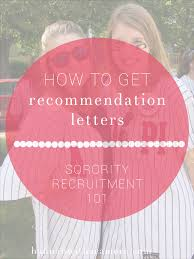 How To Get Recommendation Letters Sorority Recruitment 101