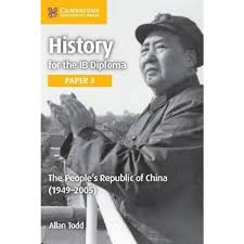 for the ib diploma paper the people s republic of  history for the ib diploma paper 3 the people s republic of 1949 2005