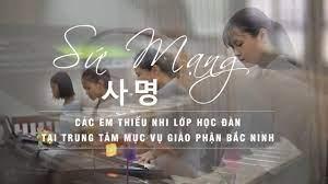 SỨ MẠNG [MV] - 사명 || Nhạc Thánh Hàn Quốc ||Các em Thiếu Nhi lớp học đàn  Trung Tâm Mục Vụ Bắc Ninh - YouTube