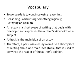 persuasive essay the write stuff essay core knowledge th grade  vocabulary to persuade is to convince using reasoning