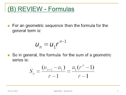 b review formulas for an geometric sequence then the formula for the general