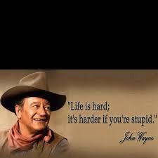 John Wayne Quote Life Is Hard Classy John Wayne Quote Life Is Hard Awesome Life Is Hard It's Even Harder