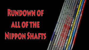 Which Is The Best Nippon Shaft For You
