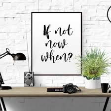 inspirational quote if not now when go get it motivational ins wall pictures office wall decor  on inspiring wall art for office with shop motivational wall art for office on wanelo