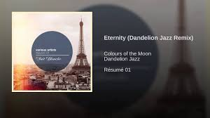 Eternity (Dandelion Jazz Remix) - Youtube