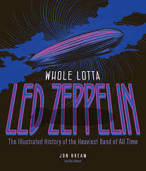 Whole Lotta Led Zeppelin 2nd Edition The Illustrated