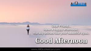 Good Afternoon Images With Quotes In English Pictures Best Good