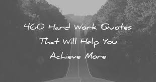 Quotes For Work Mesmerizing 48 Hard Work Quotes That Will Help You Achieve More