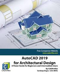Residential Design Using Autocad 2019 Autocad 2019 For Architectural Design A Power Guide For