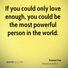 Powerful Love Quotes Classy Emmet Fox Love Quotes QuoteHD