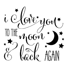 Quote I Love You To The Moon And Back Best 48 I Love You To The Moon And Back Png Freeuse HUGE FREEBIE