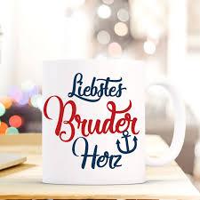 Tasse Becher Mit Spruch Liebstes Bruder Herz Geschenk Kaffeebecher