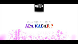 Ugall Treble Apa Kabar Ft Eno T Official Lyric Video Youtube