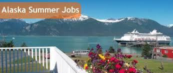 Summer Seasonal Jobs Alaska Summer Jobs Seasonal Employment Options Job Listings