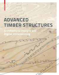 Structural Wood Design A Practice Oriented Approach Advanced Timber Structures Architectural Designs And