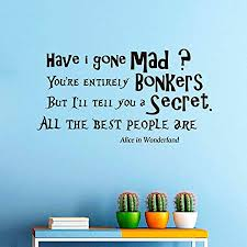 Mad Hatter Quotes Gorgeous Wall Decals Vinyl Sticker Have I Gone Mad Hatter Sayings Quote Alice