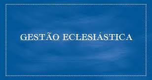 Resultado de imagem para Curso de Gestão Eclesiástica
