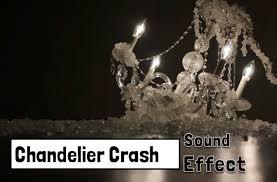 chandelier crash sound effect