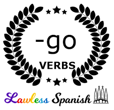G Verbs Lawless Spanish Yo Go Spanish Verbs