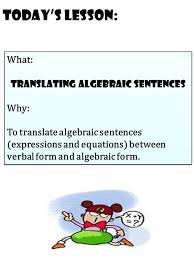 today s lesson what translating algebraic sentences why to translate algebraic sentences expressions