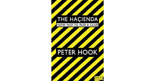 The <b>Haçienda</b>: How Not to Run a Club by <b>Peter Hook</b>