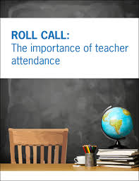 attendance roll roll call the importance of teacher attendance
