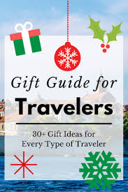 over 30 travel gift ideas for every type of traveler including frequent fliers hikers