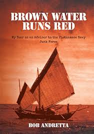 Brown Water Runs Red: My Year as an Advisor to the Vietnamese Navy ...