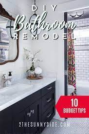 Diy Bathroom Remodel On A Budget 10 Tips To Stay On Budget