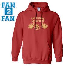 Man San Or Loves Red Hooded The Ladies Sf This Girl 49ers Unisex Sweatshirt Hoodie Guy Child Francisco
