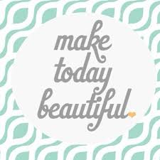 Make Today Beautiful Quotes Best Of Make Today Beautiful Sunday Beautiful Shopevelynandchristine