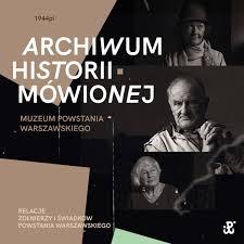 Archiwum Historii Mówionej Muzeum Powstania Warszawskiego