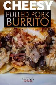 the pulled pork burrito so simple you