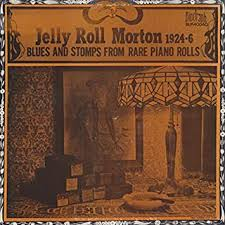 <b>Jelly</b> Roll <b>Morton</b> 1924-1926: Blues and Stomps from Rare <b>Piano</b> ...