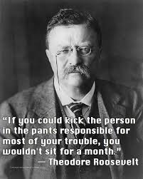 Theodore Roosevelt Quotes Delectable Theodore Roosevelt Quote About Trouble Pants Kick CQ