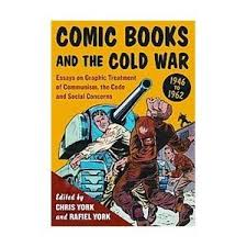 comic books and the cold war to essays on graphic  13784784