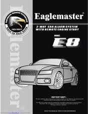eaglemaster e8 manuals Autopage Car Alarm Wiring Diagram eaglemaster e8 user manual (45 pages) two way remote engine start car alarm