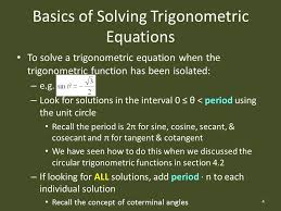 to solve a trigonometric equation when the trigonometric function has been isolated e g