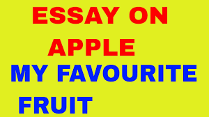 essay on apple  essay on apple