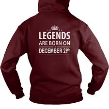 Birthday December 29 Copy Legends Are Born In Tshirt Hoodie Shirt