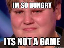 Im so Hungry its not a game - nicks hunger game meme - quickmeme via Relatably.com