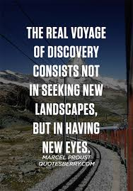 Discovery Quotes Classy The Real Voyage Of Discovery Consists Not In QuotesBerry