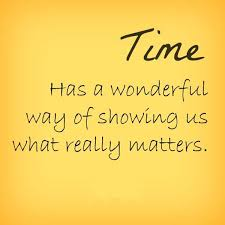 Time Has A Wonderful Way Of Showing Us What Really Matters Fascinating What Really Matters In Life Quotes