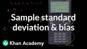 Sample Standard Deviation And Bias Video Khan Academy