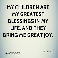Lisa Peters Quotes QuoteHD Stunning My Children Quotes