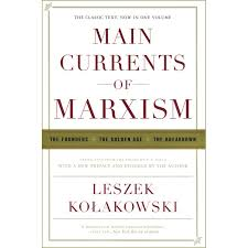 main currents of marxism leszek kolakowski novels essays main currents of marxism leszek kolakowski