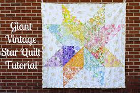 Six Quilt Tutorials for Beginners — Little Bits of Everything Inc. & Giant Vintage Star Quilt Tutorial - At 68