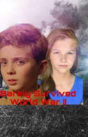 Barely Survived World War II - Chapter Seven - Wattpad