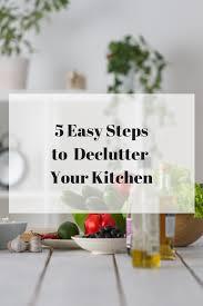de clutter 5 easy steps to declutter your kitchen c j nutrition